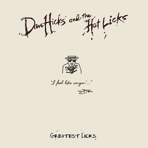 Dan Hicks and The Hot Licks: I Feel Like Singin' Greatest Licks Vinyl Record