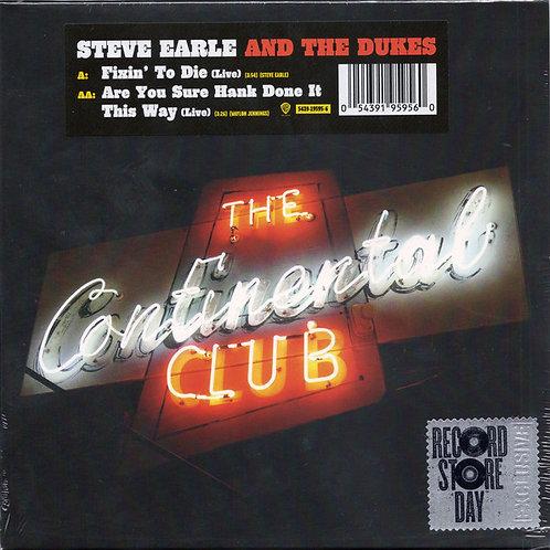 Steve Earle & The Dukes: The Continental Club  45 RPM