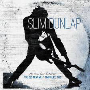 Slim Dunlap: The Old New Me/ Times Like This Vinyl Record
