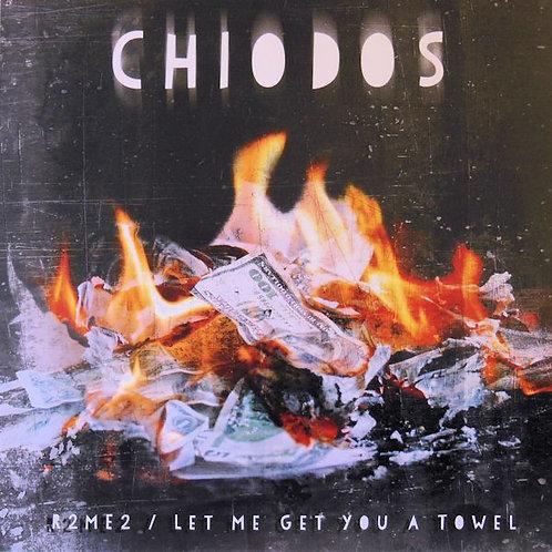 Chiodos: R2ME2/ Let Me Get You A Towel 45 RPM