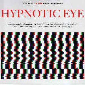 Tom Petty & The Heartbreakers: Hypnotic Eye
