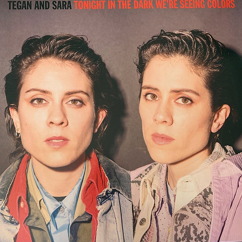 Tegan and Sara: Tonight In The Dark We're Seeing Colours Record