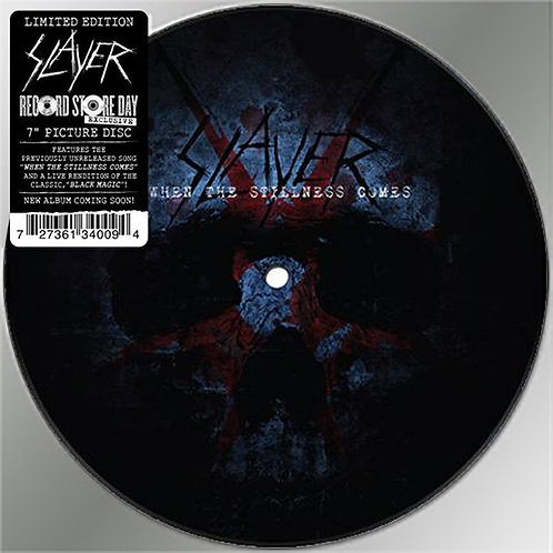 "Slayer: When The Stillness Comes 7"" Picture Disc"