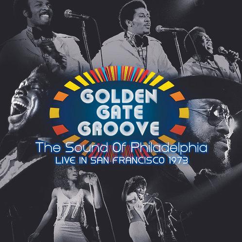 Golden Gate Groove: The Sound Of Philadelphia Live In San Francisco 1973 Vinyl Record