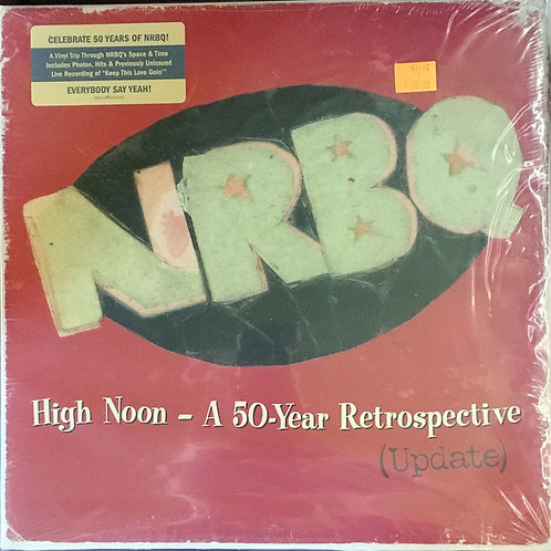 NRBQ: High Noon- A 50 Year Retrospective Vinyl Record