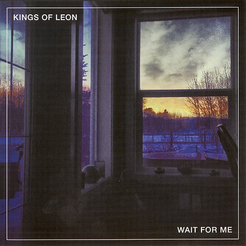 "Kings Of Leon: Wait For Me 7"" RPM"
