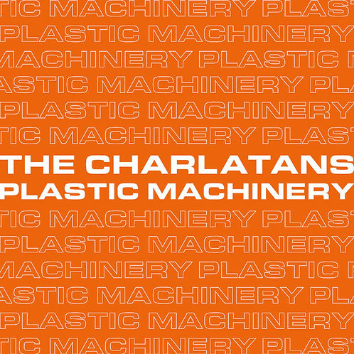 "The Charlatans: Plastic Machinery 7"" 45 RPM"