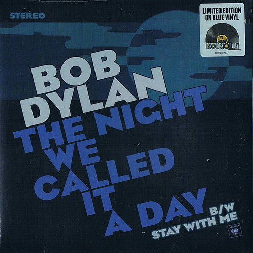 "Bob Dylan: The Night We Called It A Day/ Stay With Me 7"" 45 RPM"