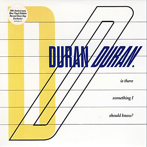 "Duran Duran: Is There Something I Should KNow 7"" 45 RPM BLue Vinyl"
