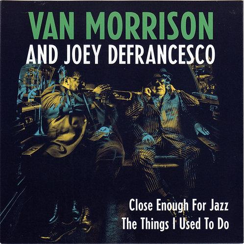 "Van Morrison and Joey Defrancesco: Close Enough For Jazz 7"" 45"