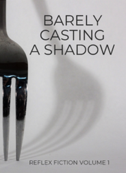 Barely-Casting-a-Shadow-cover-Flash-Fict