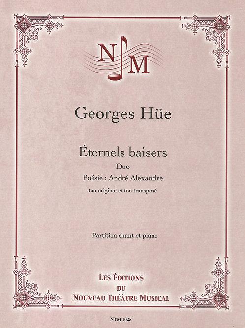 HÜE, Georges - Éternels baisers (André Alexandre) - Duo