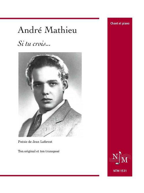 MATHIEU, André (1929-1968) - Si tu crois (Jean Laforest)