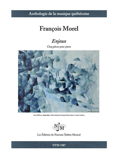 MOREL, François - « Enjeux » - Cinq pièces pour piano