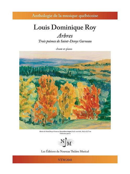 ROY, Louis Dominique - « Arbres » - Trois poèmes de Saint-Denys Garneau