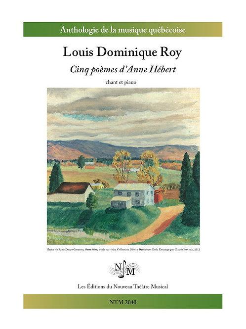 ROY, Louis Dominique - Cinq poèmes d'Anne Hébert