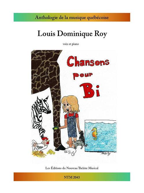 ROY, Louis Dominique - Chansons pour « Bi »