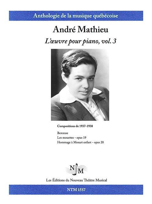 MATHIEU, André (1929-1968) - L'Oeuvre pour piano volume 3