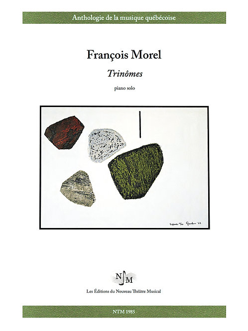 MOREL, François - « Trinômes » - Trois pièces pour piano