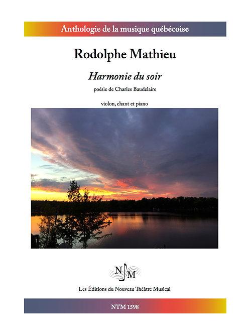 MATHIEU, Rodolphe - Harmonie du soir (Baudelaire) - pour voix, piano, violon