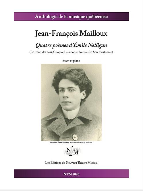 MAILLOUX, Jean-François - Quatre poèmes de Nelligan