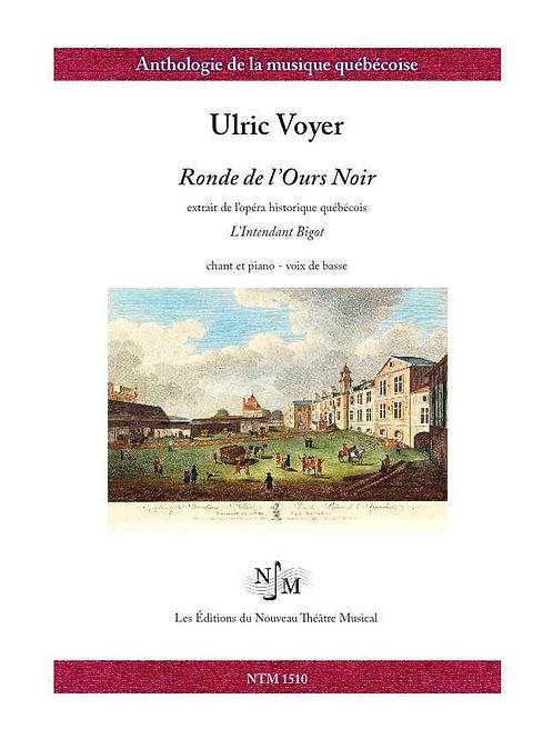 VOYER, Ulric - Ronde de l'Ours-Noir (extrait de « L'Intendant Bigot »)
