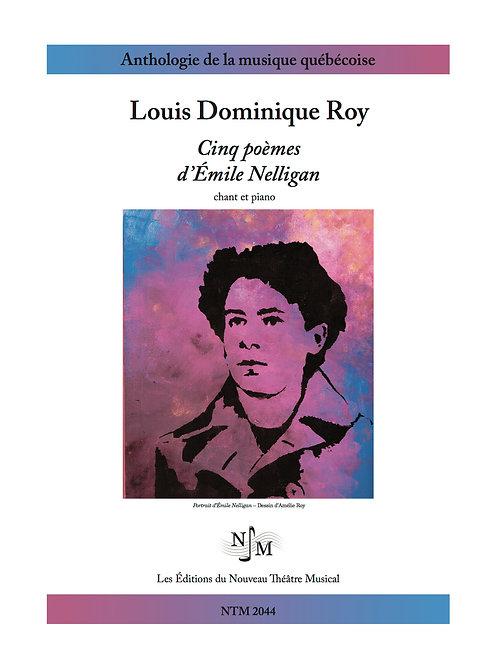 ROY, Louis Dominique - Cinq poèmes d'Émile Nelligan