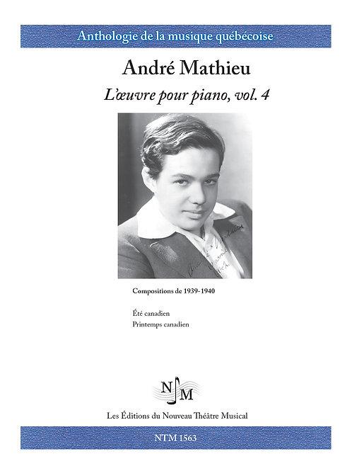 MATHIEU, André - L'Oeuvre pour piano volume 4 - Été canadien, Printemps canadien