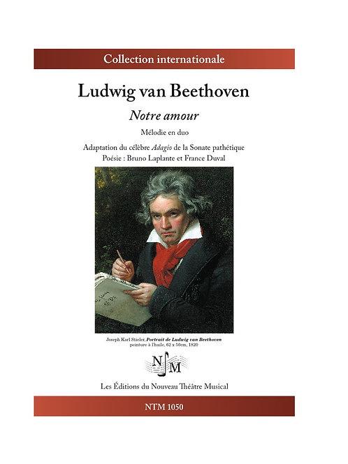 BEETHOVEN, Ludwig van - Notre amour (Laplante-Duval)