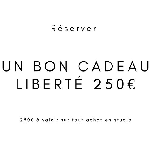 "Bon cadeau ""Liberté 250"""
