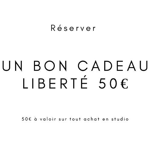 "Bon cadeau ""Liberté 50"""