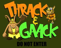 Thrack and Gaack
