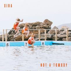 XIRA - NOT A TOMBOY