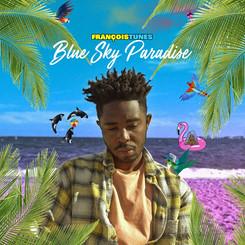 FRANÇOISTUNES - BLUE SKY PARADISE