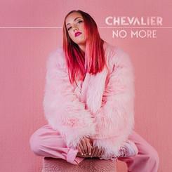 CHEVALIER - NO MORE