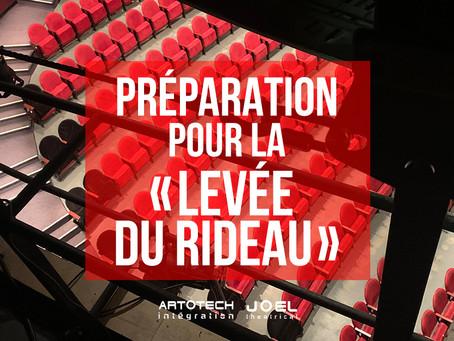 PRÉPARATION POUR LA « LEVÉE DU RIDEAU »