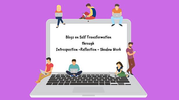 Copy of Blogs on Self Transformation thr