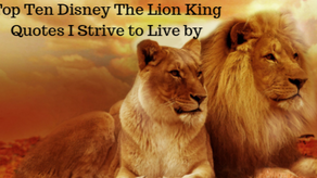 My 10 'The Lion King' quotes I strive to live by -part 1