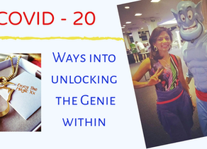 Covid-20 Ways to Unlock the Genie within - Part 1 & 2