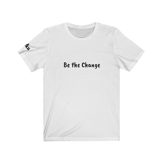 'Be the Change ' - Unisex Jersey Short Sleeve Tee