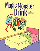 Magic Monster Drink by Lindy L. Harley