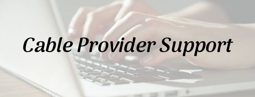 Cable Provider Support1.jpg