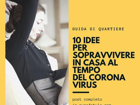 10 idee per sopravvivere in casa al tempo del coronavirus