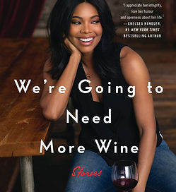 Gabrielle Union - We're Going to Need More Wine