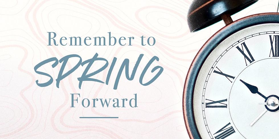 Spring Forward (Set Clocks Ahead 1 hour)