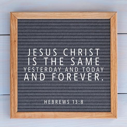 Hebrews 13:8.jpg