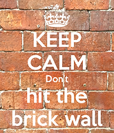 keep-calm-don-t-hit-the-brick-wall.png