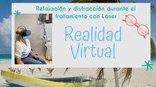 Realidad Virtual durante el tratamiento con el Láser