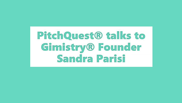 Pitchquest talks to Sandra Parisi, Founder of Gimistry
