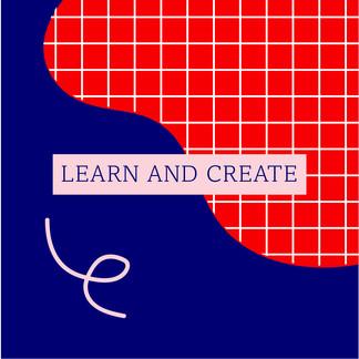 Learn and Create